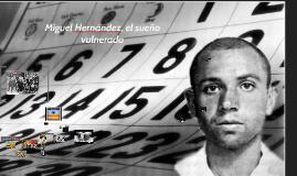 Miguel Hernández, pasión, muerte y