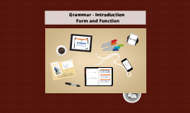 Grammar - 2 Form and Function