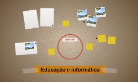 Educação e informática
