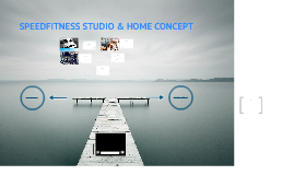 Speedfitness studio & home concept