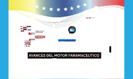 AVANCES DEL MOTOR FARAMACEUTICO