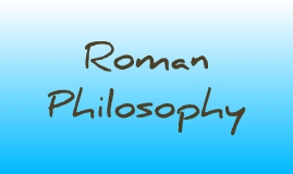 Roman Philosophy-Maddy Regier