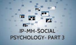 Copy of SOCIAL PSYCHOLOGY - PART 3