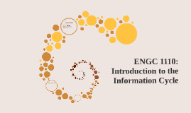 ENGC 1110: Introduction to The Information Cycle