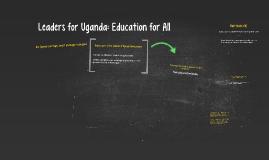Leaders for Uganda: Education for All