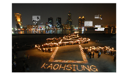 Kaohsiung, the city of .....?