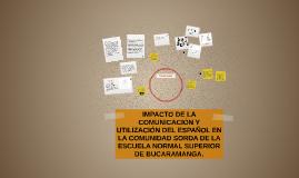 IMPACTO DE LA COMUNICACIÓN Y UTILIZACIÓN DEL ESPAÑOL EN LA C