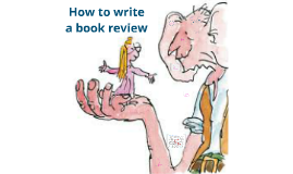 Copy of How to write a book review (The BFG)