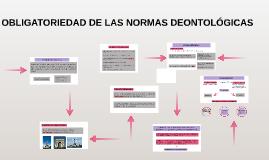 OBLIGATORIEDAD DE LAS NORMAS DEONTOLÓGICAS