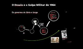Jânio, a crise de 1961 e o ensaio do golpe militar