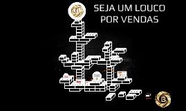 Copy of SEJA UM LOUCO POR VENDAS