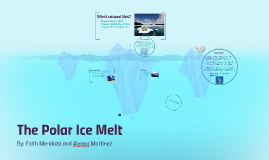 The Polar Ice Melt