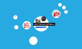 Copy of ANG TUSONG KATIWALA