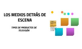 LOS MEDIOS DETRÁS DE ESCENA
