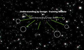 Copy of Understanding by Design Training Module #1