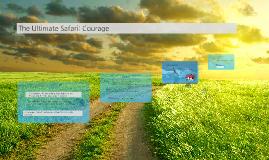 The Ultimate Safari: Courage