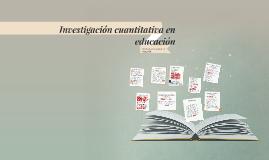 Copy of Investigación cuantitativa en educación