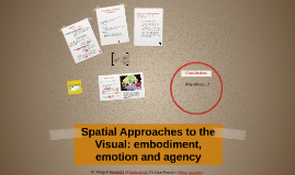 Spatial Approaches to the Visual: embodiment, emotion and ag
