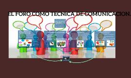 EL FORO COMO TECNICA DE COMUNICACIÓN.