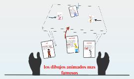 los dibujos animados mas famosos