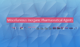 Copy of Miscellaneous Inorganic Pharmaceutical Agents