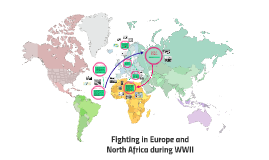 Fighting in Europe and North Africa during WWII