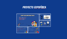 Copy of Proyecto Expofísica