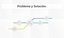 Problema y la solución.