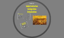 Immigration, Urbanization & Industrialization