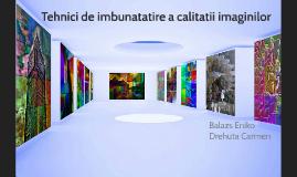 Copy of Imbunatatirea calitatii imaginilor