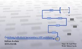 Önköltség kalkuláció bevezetése a VIP osztályon