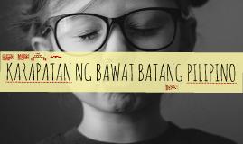 KARAPATAN NG BAWAT BATANG PILIPINO