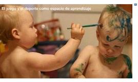 El juego y el deporte como espacio de aprendizaje