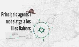 Principals agents i modelatge a les Illes Balears