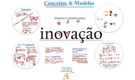 Inovação : Conceitos e Modelos
