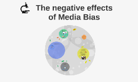 The negative effects of Media Bias
