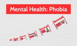 Mental Health: Phobias