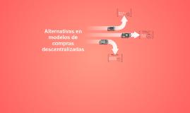 Alternativas en modelos de compras descentralizadas