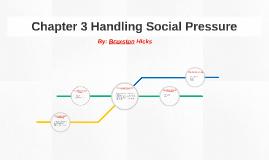 Chapter 3 Handling Social Pressure