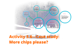 Copy of Activity 5.6---More chips please?
