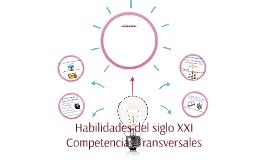 Habilidades del siglo XXI Competencias Transversales
