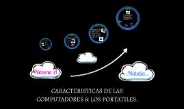 CARACTERISTICAS DE LAS COMPUTADORES & LOS PORTATILES.