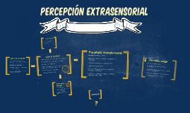 Copy of Percepción Extrasensorial