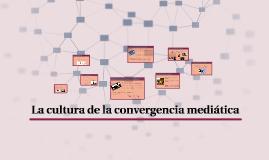 La cultura de la convergencia mediática