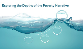 Exploring the Depths of the Poverty Narrative
