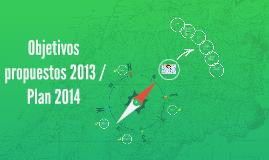 Objetivos propuestos 2013 / Plan 2014