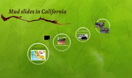 The Mud slides in California
