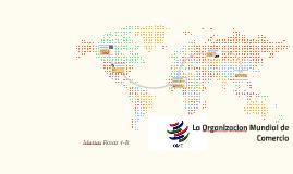 La Organizacion Mundial de Comercio