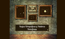 Copy of Reglas Ortográficas y Palabras Homofonas