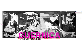"""Guernica"" Pablo Picasso"